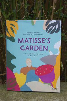 Matisse's Garden by Samantha Friedman & Cristina Amodeo