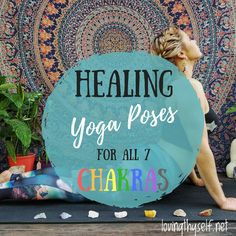 Yoga Poses to Awaken & Balance All 7 Chakras - Chakra Yoga