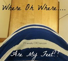 Where are my feet? Third Trimester 29-weeks-pregnant-okdani-blog