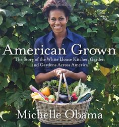 American Grown: The Story of the White House Kitchen Garden and Gardens Across America by Michelle Obama,http://www.amazon.com/dp/0307956024/ref=cm_sw_r_pi_dp_M3Metb1Q2D96H3CJ