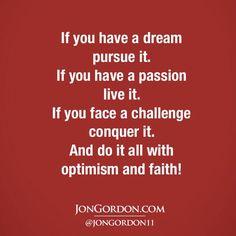 Twitter Jon Gordon, Optimism, Quotations, Faith, Passion, Sayings, Quotes, Life, Inspirational