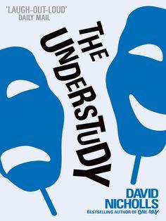 """""""The Understudy"""" by David Nicholls"""