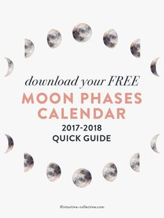 Download your FREE 2017-2018 Moon Phases Calendar and quick guide for working with Moon energy to improve all aspects of your life @ intuitive-collective.com #freebies #calendars #freecalendar #moonphases  #moonenergy
