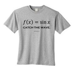 SEE MORE HERE https://www.sunfrog.com/Jobs/Limited-edition-TRUST-ME-IM-AN-ENGINEER-Tees.html?53507 Sine Function: Catch the Wave | Math T-Shirts | Geek Shirts | Nerdy T-Shirts | Science Shirts | Equation T Shirts.