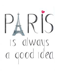 Paris is always a good idea illustration- I love Paris art- hand drawn typography wall art- city of love art- Eiffel tower