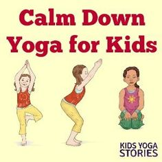 Calm Down Yoga Poses for Kids | Kids Yoga Stories