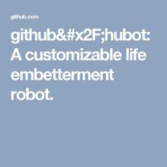 github/hubot: A customizable life embetterment robot.