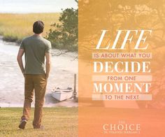Right or wrong, big or small, every choice leads to another. #TheChoice