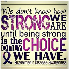 We don't know how strong we are until being strong is the only choice we have