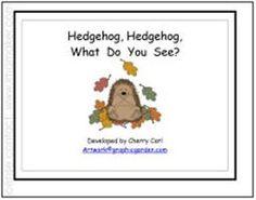 Hedgehog, Hedgehog, What Do You See? Preschool Classroom, Classroom Themes, Preschool Ideas, Teaching Ideas, Kindergarten, Hibernating Animals, Animals That Hibernate, Emergent Readers, Dramatic Play