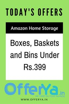 Amazon Home Storage- Boxes, Baskets and Bins Under Rs.399