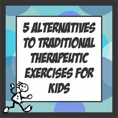 5 Alternatives to Traditional Therex At Home   - Pinned by @PediaStaff – Please Visit ht.ly/63sNtfor all our pediatric therapy pins