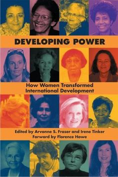 Developing Power: How Women Transformed International Development