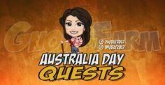 Australia Day Quests tempo stimato per la lettura di questo articolo 4 minuti  Inizio previsto per il 26/01/2017 alle ore 13:30 circa Scadenza il 09/02/2017 alle ore 19:00 circa  Ciao! Sapete in quale periodo dellanno siamo? Naturalmente è lAustralia Day! E tempo di celebrare lorgoglio australiano?  Mancano 534 giorni 6 ore 51 minuti 43 secondi alla scadenza della quest!    Quest #1  Fatti mandare dai tuoi vicini 7 Australian Hat; con gli sconti SmartQuest dovrebbero servirne un massimo di 1…