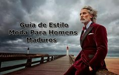 Blog do Pargan: Um Guia de Estilo Para Homens Maduros  http://blogdopargan.blogspot.com.br/2014/08/um-guia-de-estilo-para-homens-maduros.html#more