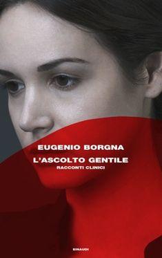 Eugenio Borgna, L'ascolto gentile, Frontiere - DISPONIBILE ANCHE IN EBOOK
