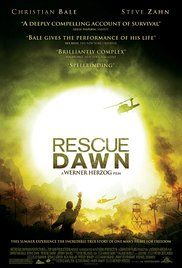 Rescue Dawn; A U.S. fighter pilot's epic struggle of survival after being shot down on a mission over Laos during the Viet Nam War.