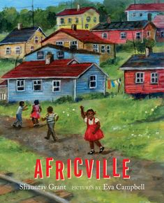 Randomly Reading: Africville by Shauntay Grant, pictured by Eva Campbell A lyrical tribute to a community of black Canadian and Americans in Halifax, Nova Scotia, a place they could freely call home but which sadly no longer exists. Black Canadians, Writing Programs, Canada, Boys Playing, Children's Picture Books, Black History Month, Nova Scotia, Book Publishing, Writing A Book