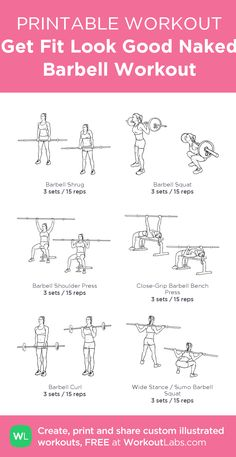 Get Fit Look Good Naked Barbell Workout: my custom printable workout by @WorkoutLabs #workoutlabs #customworkout