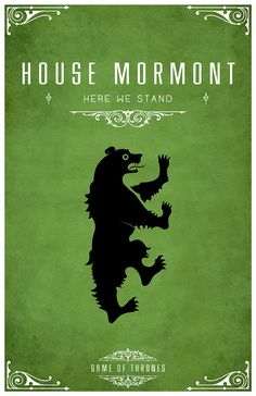 """House Mormont  Sigil - Bear  Motto """"Here We Stand""""  After watching the awesome Game of Thrones series I became slightly obsessed with each of the House's and their identity or sigil.  Having found the houses and their representative sigils. I set about creating a vector for each one of them and creatine a poster. I hope you like them as much as I do.  Products with this on are now available from my Redbubble   T-Shirt also available from Redbubble"""