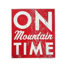 Mountain Time Metal Sign