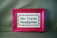 Sex Cures Headaches by katiekutthroat on Etsy, $35.00