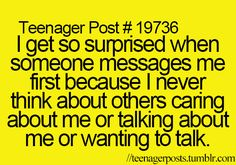 Why can't people text me first instead of me texting them first True Facts, Funny Facts, Funny Quotes, True Quotes, Teen Posts, Teenager Posts, Teen Life, Teenager Quotes, Lol So True