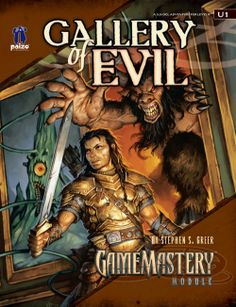 GameMastery Module U1: Gallery of Evil (OGL) | Book cover and interior art for Pathfinder Roleplaying Game - PFRPG, 3rd Edition, 3E, 3.x, 3.0, 3.5, 3.75, Role Playing Game, RPG, Open Game License, OGL, Paizo Inc. | Create your own roleplaying game books w/ RPG Bard: www.rpgbard.com | Not Trusty Sword art: click artwork for source