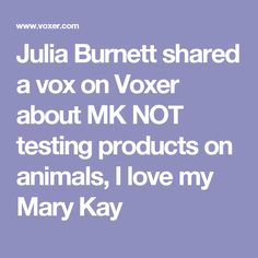 Julia Burnett shared a vox on Voxer about MK NOT testing products on animals, I love my Mary Kay