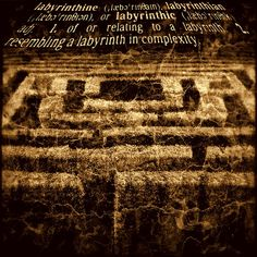 Labyrinthine.