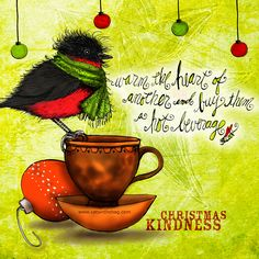 Warm the heart of another and buy them a hot beverage <3 #ChristmasKindness What my Coffee says to me December 2 - drink YOUR life in - give a cup of warmth to someone in need! Random acts of kindness. (What my Coffee says to me is a daily, illustrated series created by Jennifer R. Cook for your mental health. Spread kindness please donate to help the illustrations thrive! #coffee #birds #warm #heart #buy #beverage #kindness #randomactsofkindness #spreadgood #goodthoughts #mentalhealth