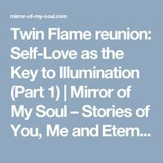 Twin Flame reunion: Self-Love as the Key to Illumination (Part 1) | Mirror of My Soul – Stories of You, Me and Eternity