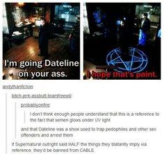 "Classic Supernatural lines ""I hope that's paint."" Haha."