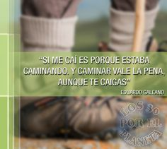 Te deseamos muchos éxitos para este día y te dejamos con esta cita del escritor uruguayo Eduardo Galeano.