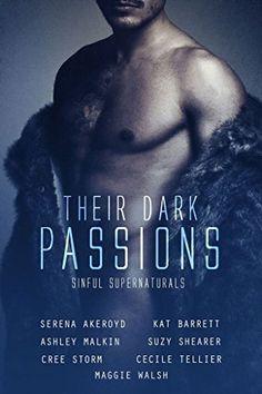 THEIR DARK PASSIONS - SINFUL SUPERNATURALS: An Anthology by Serena Akeroyd http://www.amazon.com/dp/B0195RL4XA/ref=cm_sw_r_pi_dp_ZBBAwb0K5ZK3V