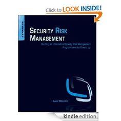 Security Risk Management: Building an Information Security Risk Management Program from the Ground Up Risk Management, From The Ground Up, Programming, Software, Ss, Amazon, Architecture, Building, Arquitetura