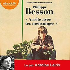 """Encore un livre à écouter absolument sur mon #appliAudible : """"""""Arrête avec tes mensonges"""" suivi d'un entretien avec l'auteur"""" par Philippe Besson, lu par Antoine Leiris."""