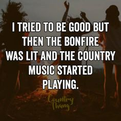I tried to be good but then the bonfire was lit and the country music started playing. #countrylife #countrythang