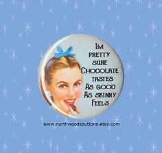 Rockabilly 1950s Chocolate Humor, Sarcastic 50s Wife Quote, Chocolate Tastes As…