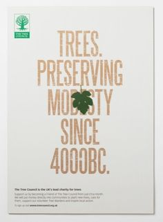 Preserving modesty since 4000Bc poster by consultancy Marc & Anna for The Tree Council, a charity that helps facilitate the planting of trees in school playgrounds and public spaces. The materials will be distributed to the network of more than 8000 Tree Wardens nationwide, the network of volunteers that helps carry out and raise awareness of the organisation's work http://www.marcandanna.co.uk/