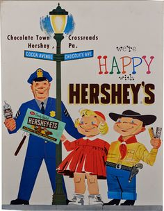 """1640 Hershey's Chocolate Easel-Back Cardboard Display Sign, """"We're happy with Hershey's - Chocolate Town Crossroads Hershey, Pa."""" featuring policeman & children w/ candy, Adv. Hershey Park, Hershey Candy, Hershey Chocolate, Chocolate Heaven, Hershey Factory, Cardboard Display, Baby Boomer, Vintage Candy, Good Old"""