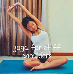 Yoga Guide: Yoga for stiff neck and shoulders. Love this blog! So following her tumblr