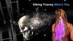 Viking Trance – Who's You