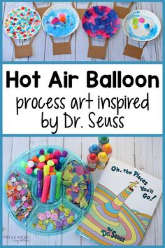"""A fun process art activity inspired by Dr. Seuss! Read the classic """"Oh, the Places You'll Go!"""" then let the kids enjoy this invitation to create hot air balloons. It's a great craft to accompany Dr. Seuss day on March 2! Preschool Art Projects, Toddler Art Projects, Daycare Crafts, Craft Projects For Kids, Art Projects For Kindergarteners, Preschool Activities, Process Art Preschool, Toddler Arts And Crafts, Summer Art Projects"""
