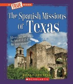 The Spanish Missions of Texas (True Books): Megan Gendell: 9780531212431: Amazon.com: Books