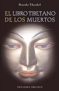"""El libro tibetano de los muertos - Bardo Thodol. Ed. Obelisco. """"La muerte es el tema tabú de nuestro tiempo. Existe una notable laguna en el hombre occidental actual sobre qué nos espera después de este acontecimiento inevitable. El libro tibetano de los muertos o Bardo Thodol es una guía para realizar felizmente el tránsito de la muerte. En la línea de los Ars Moriendi medievales, nos enseña a ayudar al moribundo a atravesar los estados intermedios o Bardos. Utilizado como libro guía en…"""