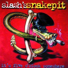 Slash's Snakepit - It's Five O'clock Somewhere