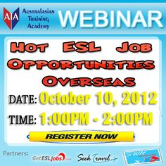 """To all those who had registered for our FREE WEBINAR this SATURDAY we would like to inform you that we have rescheduled the date from October 6 to October 10.    Topic: """"HOT ESL JOB OPPORTUNITIES OVERSEAS""""    Date: October 10, 2012 [ WEDNESDAY ]  Time: 1:00PM - 2:00PM Australian EST    REGISTER HERE:  http://www.anymeeting.com/PIID=E156D6868948    Have a great day! =)"""