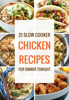21 Slow Cooker Chicken Recipes for Dinner Tonight