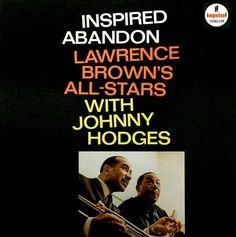 A89 Lawrence Brown's All-Stars With Johnny Hodges - Inspired Abandon (1965)